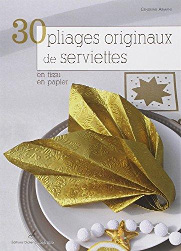 30 PLIAGES ORIGINAUX DE SERVIETTES: ARMANI CENDRINE