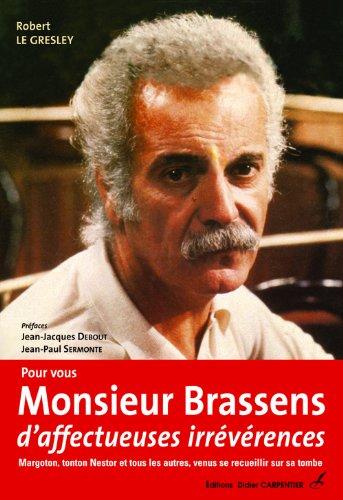 Pour vous Monsieur Brassens, d'affectueuses irrévérences : Le Gresley, Robert