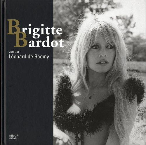 9782841677405: Brigitte Bardot vue par Léonard de Raemy