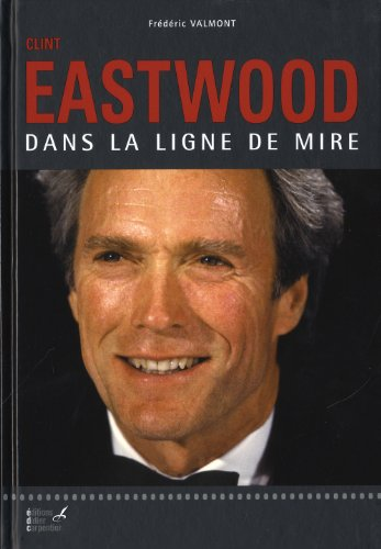 9782841677702: Clint Eastwood : Dans la ligne de mire