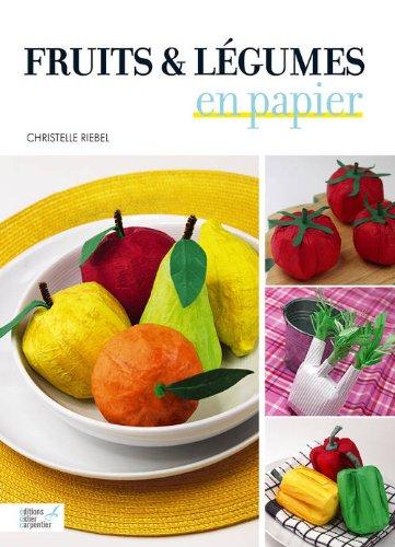 9782841678198: Fruits & légumes en papier