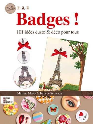 9782841678334: Badges ! : 101 idées custo & déco pour tous