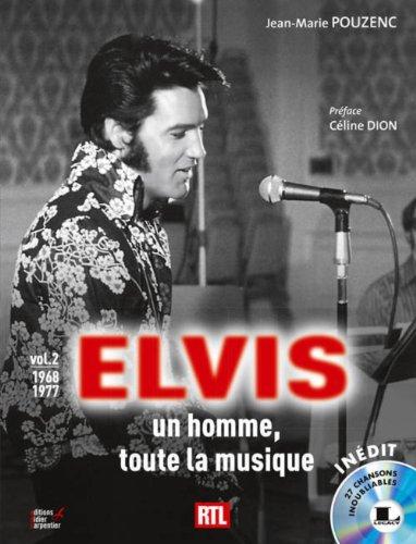9782841678426: Elvis - Un homme, toute la musique vol 2 1968-1977 + CD