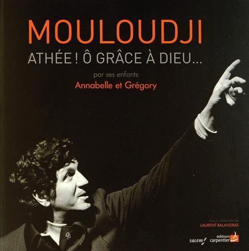 9782841678921: Mouloudji, Athée! ô grâce à Dieu...