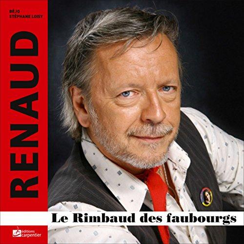 9782841679416: Renaud, le rimbaud des faubourgs