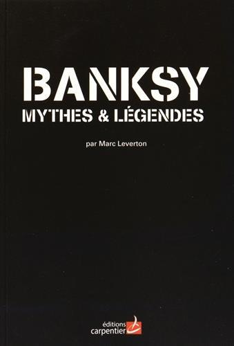 BANKSY MYTHES ET LEGENDES: LEVERTON