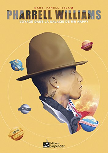 PHARRELL WILLIAMS VOYAGE DANS LA GALAXIE: FANELLI MARC