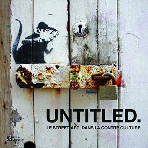 9782841679782: Untitled : Le street art dans la contre culture