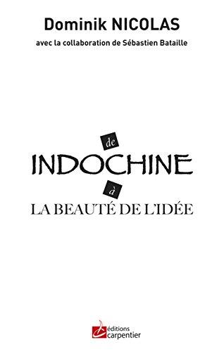 9782841679850: De Indochine � la beaut� de l'id�e