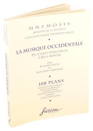 9782841690602: La musique occidentale, 108 plans : Du chant grégorien à Béla Bartok, contexte historique, point de mémoire, compositeurs, oeuvres importantes, formes, caractéristiques