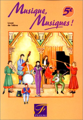9782841690701: Musique, Musiques! 5e - Livret de l'élève