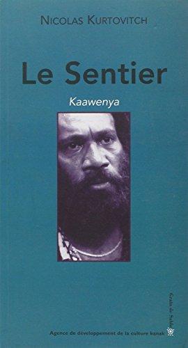 9782841700370: Le sentier: Kaawenya ; suivi de, L'autre ; & Qui sommes-nous? (French Edition)