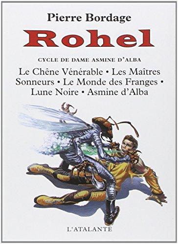 Rohel le conquérant, tome 1 : Le Cycle de Dame Asmine d'Alba: Bordage, Pierre
