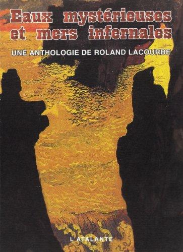 Eaux mystérieuses et mers infernales: Lacourbe, Roland