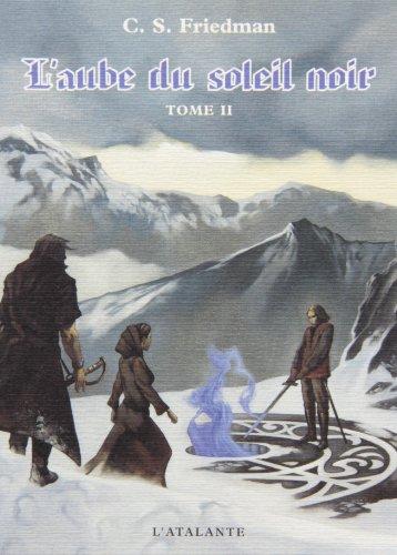 L'Aube du soleil noir, volume 2 - Citadelle des tempêtes (9782841721375) by C.-S. Friedman