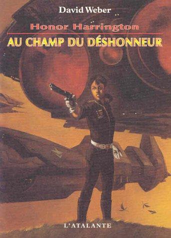 9782841721924: Honor Harrington, tome 4 : Au champs d'honneur