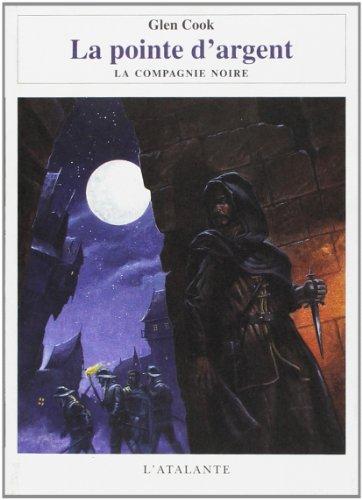 La pointe d'argent - La Compagnie noire (9782841721986) by Glen Cook; Alain Robert