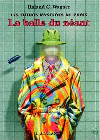 9782841722075: Les Futurs mystères de Paris, tome 1 : La Balle du néant