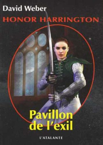 Honor Harrington, tome 5 : Pavillon de l'exil: Weber, David; Bury, Florence