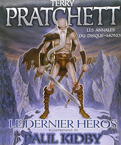 Le Dernier Heros (Livre 23) - Illustre Par Paul Kidby (French Edition): Pratchett, Terry
