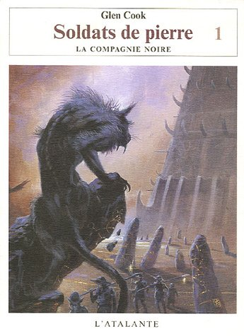 Soldats de pierre, Tome 1: Les Annales de la Compagnie noire (9782841723232) by Glen Cook