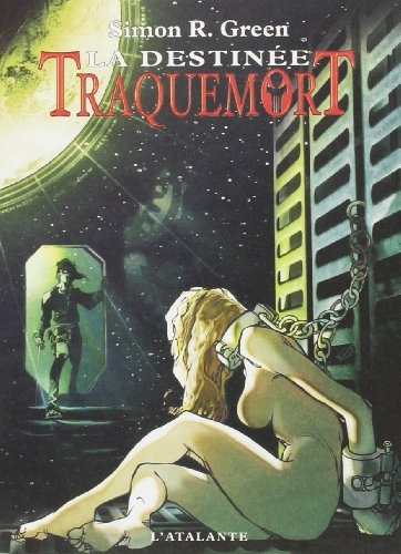 Traquemort, Tome 5: La destinée (2841723283) by Simon R. GreenSimon R. Green