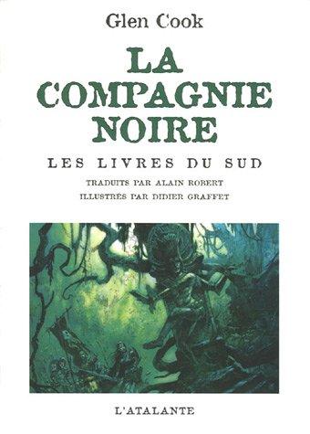 9782841723355: La Compagnie Noire : Les livres du Sud : Jeux d'ombres ; Rêves d'acier ; La pointe d'argent