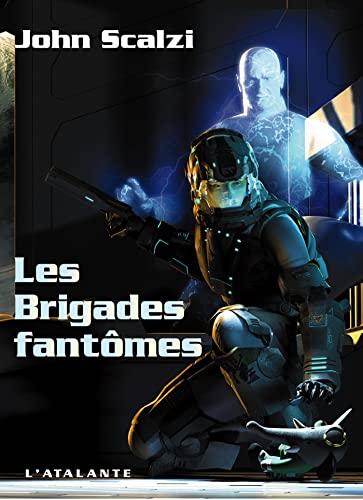 BRIGADES FANTOMES (LES): SCALZI JOHN
