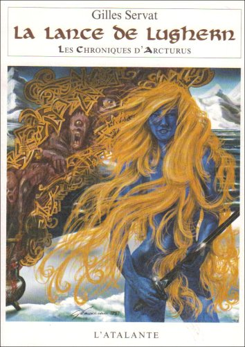 9782841723867: Les Chroniques d'Arcturus, Tome 6 : La lance de Lughern