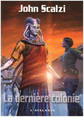 DERNIÈRE COLONIE (LA): SCALZI JOHN