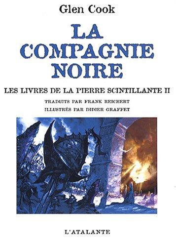 La Compagnie Noire: Les livres de la Pierre scintillante (French Edition) (9782841724253) by Glen Cook