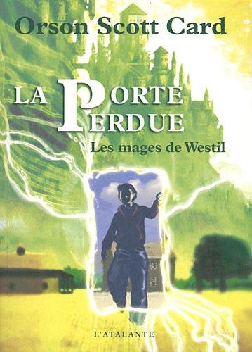 MAGES DE WESTIL (LES) T.01 : LA PORTE PERDUE: CARD ORSON SCOTT