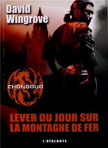 ZHONGGUO T.02 : LEVER DU JOUR SUR LA MONTAGNE DE FER: WINGROVE DAVID
