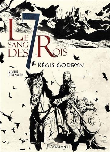 Le sang des 7 rois t.1: Regis Goddyn