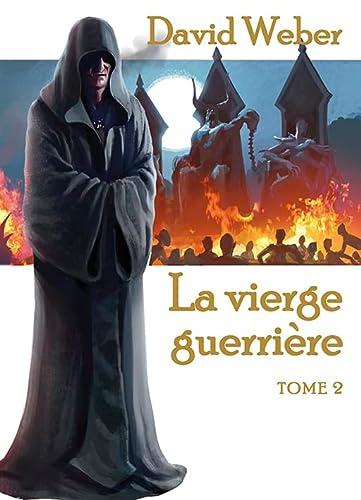 VIERGE GUERRIÈRE (LA) T.02: WEBER DAVID