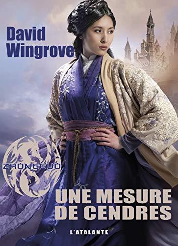 Zhongguo, Tome 6 : Une mesure de cendres: David Wingrove