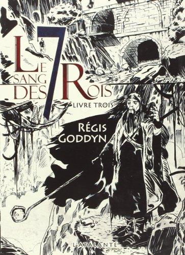 Le sang des 7 rois t.3: Regis Goddyn