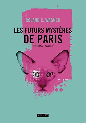 9782841727087: Les futurs mystères de Paris, Tome 2 : L'intégrale