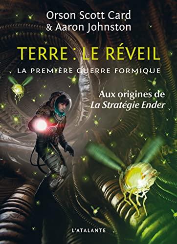 PREMIÈRE GUERRE FORMIQUE (LA) T.03 : TERRE, LE RÉVEIL: CARD ORSON SCOTT