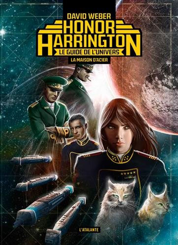 9782841727285: La Maison d'Acier-le Guide de l'Univers d'Honor Harrington  le Guide d