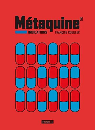 METAQUINE T.01 : INDICATIONS: ROUILLER FRANÇOIS