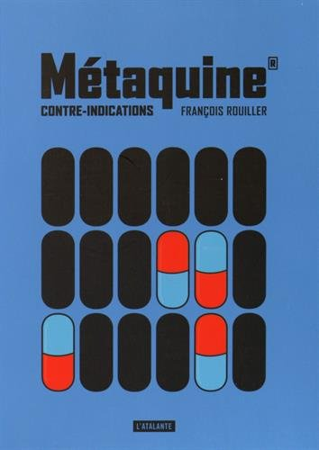 METAQUINE T.02 : CONTRE-INDICATIONS: ROUILLER FRAN�OIS