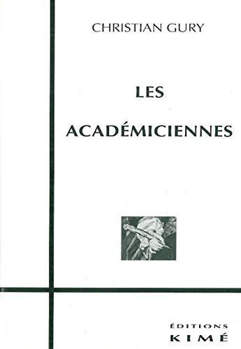 """9782841740383: Les académiciennes (Collection """"Détours littéraires"""") (French Edition)"""