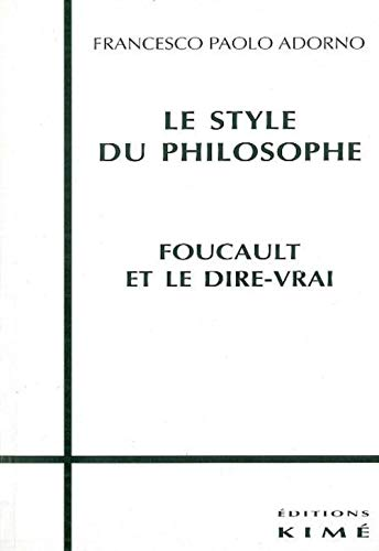 "9782841740574: Le style du philosophe: Foucault et le dire-vrai (Collection ""Philosophie-épistémologie"") (French Edition)"