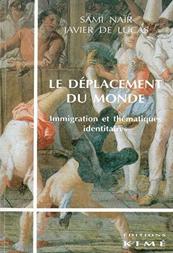 """9782841740611: Le déplacement du monde: Immigration et thématiques identitaires (Collection """"Perspectives politiques"""") (French Edition)"""