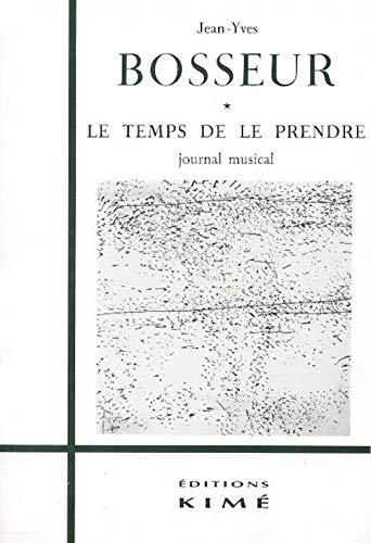 9782841740734: LE TEMPS DE LE PRENDRE. Journal musical (1967/ ....)