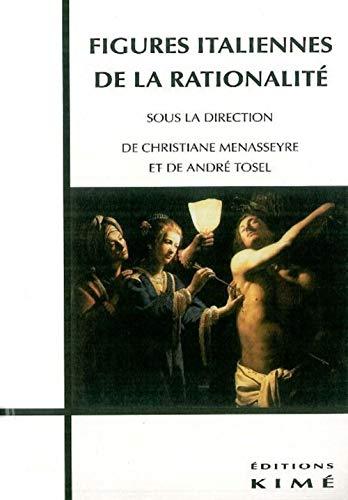 Figures italiennes de la rationalité: André Tosel, envoi