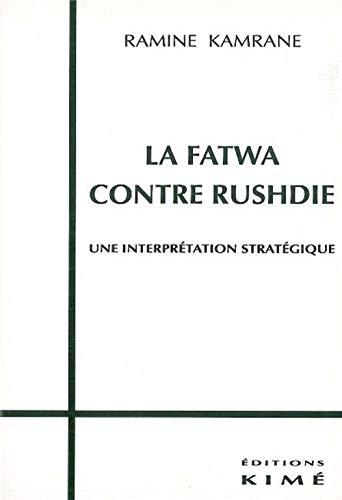 9782841740918: La fatwa contre Rushdie: Une interprétation stratégique (Sociétés) (French Edition)