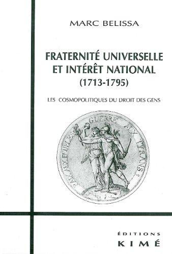 """Fraternité universelle et intérêt national (1713-1795): Les cosmopolitiques du droit des gens (Collection """"Le sens de l'histoire"""") (French Edition) (2841741079) by Marc Belissa"""