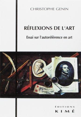 """9782841741151: Réflexions de l'art: Essai sur l'autoréférence en art (Collection """"Esthétiques"""") (French Edition)"""